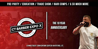 Connecticut Barber Expo X - May 16 - 18, 2020