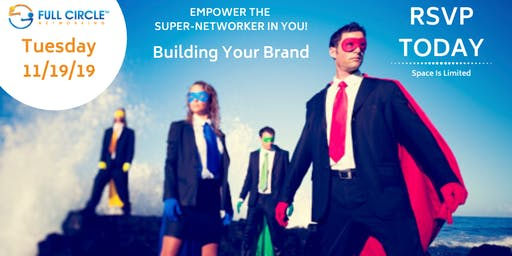 Full Circle Networking - Building Your Brand