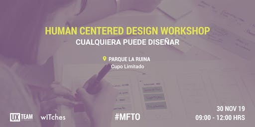 Human Centered Design Workshop: Cualquiera puede diseñar