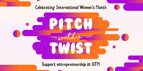 Pitch with a Twist - Celebrating International Women's Day 2020 tickets