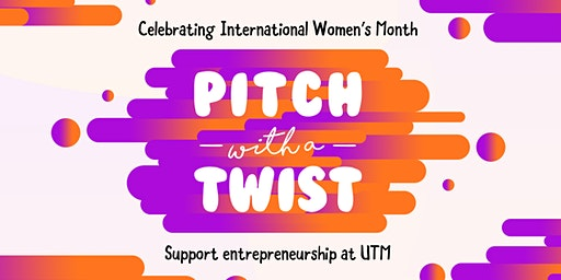 Pitch with a Twist - Celebrating International Women's Day 2020