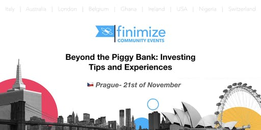 #Finimize Community: Beyond the Piggy Bank - Investing Tips in Prague