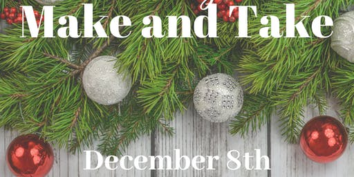 Holiday Make and Take
