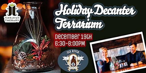 Holiday Decanter Terrarium at Elk River Brewing Company