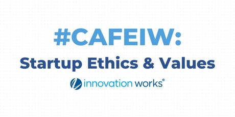 Cafe Innovation | Startup Ethics & Values tickets