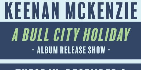 "Keenan McKenzie: ""A Bull City Holiday"" Album Release Show tickets"