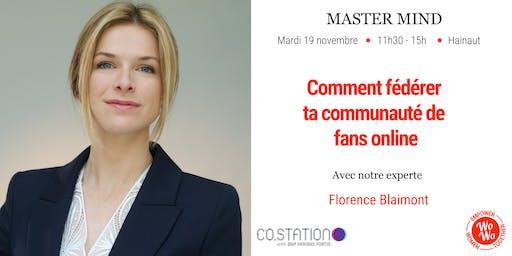 Master Mind -Comment fédérer ta communauté de fans online Florence Blaimont