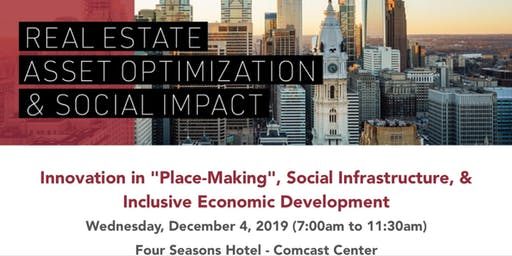 "Real Estate Asset Optimization For Social Impact - Innovation in ""Place-Making"", Social Infrastructure, & Inclusive Economic Development"