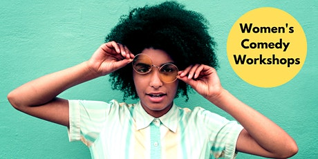 How to Write Comedy for Stand Up, Sketches & More! Women's Workshop tickets