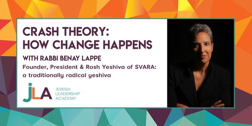 CRASH Theory: How Change Happens with Rabbi Benay Lappe