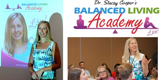 Dr. Stacey Cooper's Balanced Living Academy December 14-15 2019