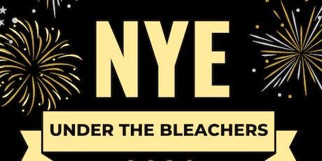New Years Eve #UnderTheBleachers! tickets