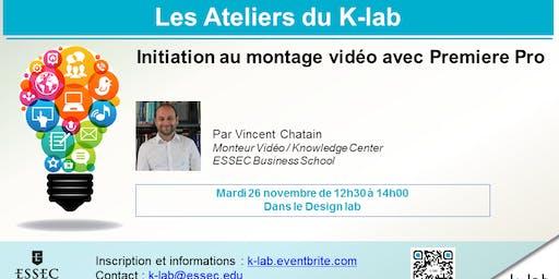 Les Ateliers du K-lab - Initiation au montage vidéo avec Premiere Pro - Open workshop