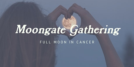 Moongate Gathering: Full Moon in Cancer tickets
