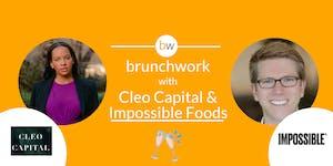 Impossible Foods & Cleo Capital brunchwork