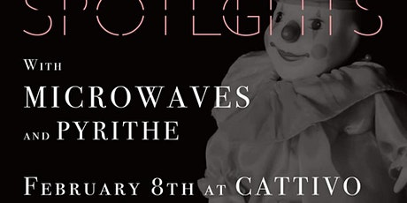 Spotlights at Cattivo w/ Microwaves and Pyrithe tickets