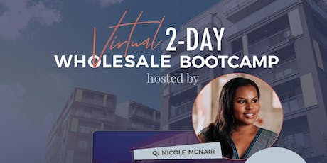 @TheREIMentor Presents *LIVE* 2-Day Virtual Wholesaling BootCamp tickets