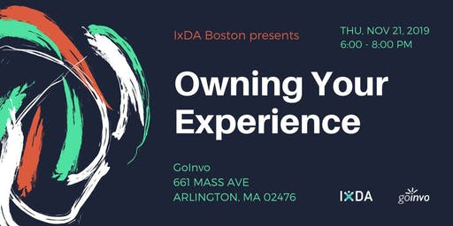 IxDA Boston | Owning Your Experience