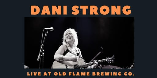 Dani Strong Live at Old Flame Brewing Co.