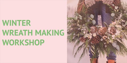 Winter Wreath Making Workshop