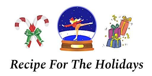 Recipe for the Holidays – Ice Show (Thursday)
