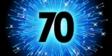 70th Anniversary Celebration: Let Us Entertain You!