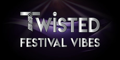Twisted Festival Vibes tickets