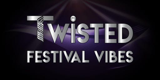 Twisted Festival Vibes