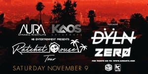Ratchethouse Tour, Aura KAOS Saturday ft. DYLN...