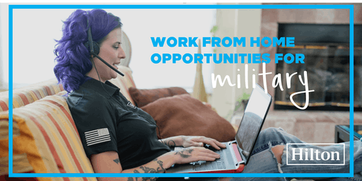 Hilton Work from Home Virtual Info Session  (Veterans & Military Families)
