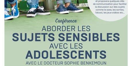 Conférence « ABORDER LES SUJETS SENSIBLES AVEC LES ADOLESCENTS » billets