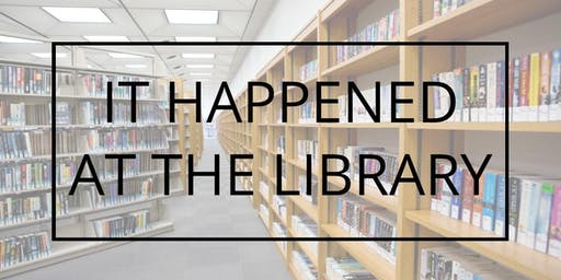 It Happened at the Library