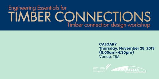 Engineering Essentials for Timber Connections - Calgary