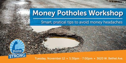 Primestrong Money Potholes Workshop