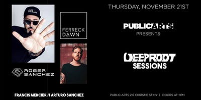 Deep Root Sessions At Public Arts w. Roger Sanchez & Ferreck Dawn