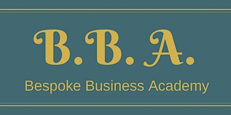 Start and Grow Your Business with the Bespoke Business Academy tickets