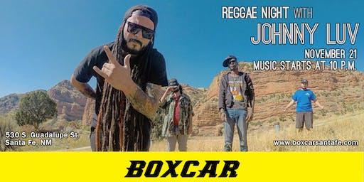Reggae Thursday: Johnny Luv at Boxcar