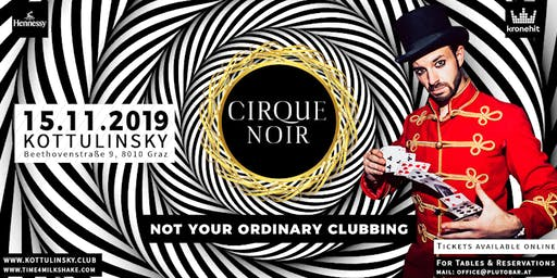 CIRQUE NOIR - NOT YOUR ORDINARY CLUBBING // KOTTULINSKY