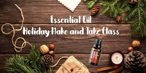 Essential Oil Make and Take Class: Holiday Basics