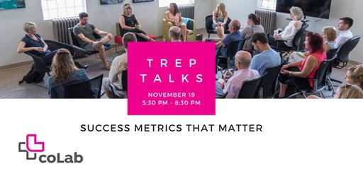 Trep Talks: Success Metrics that Matter