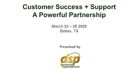 ASP 2020 Conference; Customer Success + Support: A Powerful Partnership tickets