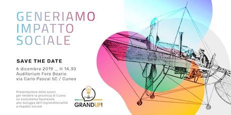 Presentazione del progetto GrandUP! Generiamo impatto sociale biglietti