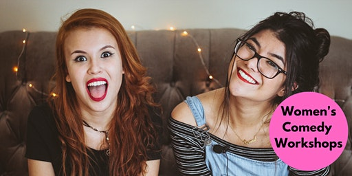 How to Create, Write & Perform Comedy Characters - Women's Workshop
