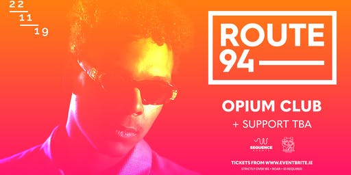 Route 94 at Opium Club