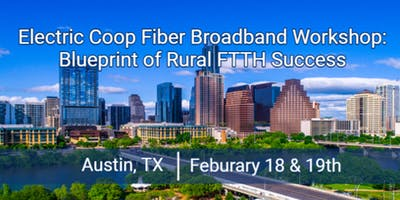 Electric Coop Fiber Broadband Workshop: Proven Blueprint to FTTH Sucess