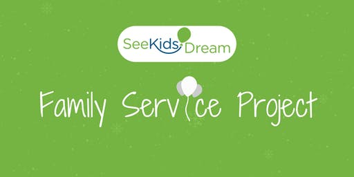 See Kids Dream Family Service Project