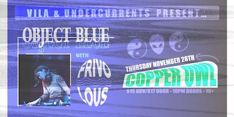 VILA & Undercurrents present object blue with Frivolous tickets