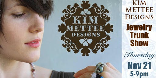 Kim Mettee Designs Jewelry Trunk Show