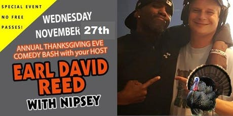 Earl David Reed Thanksgiving Eve Comedy Bash with Nipsey tickets