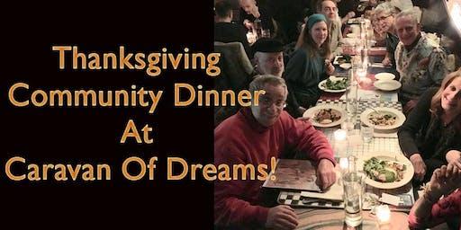 Thanksgiving Community Dinner at Caravan Of Dreams!